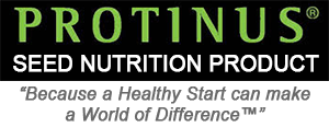 "Protinus Seed Nutrition Product ""Because a Healthy Start can make a World of Difference™"""